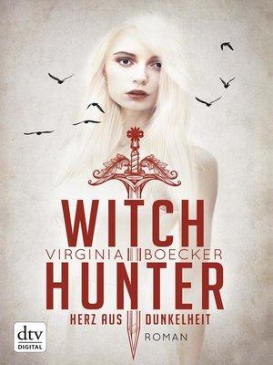 cover image of Witch Hunter--Herz aus Dunkelheit
