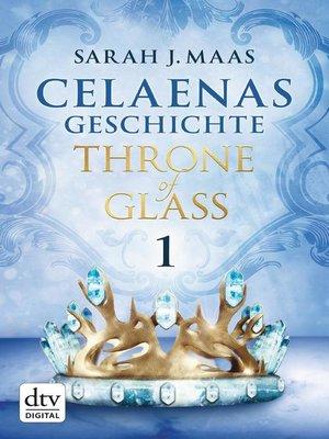 cover image of Celaenas Geschichte 1