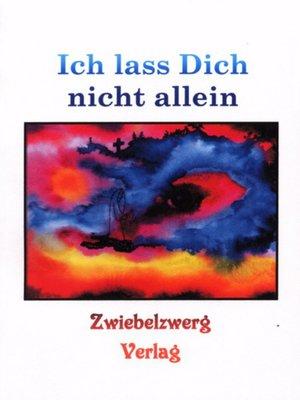 cover image of Ich lass Dich nicht allein