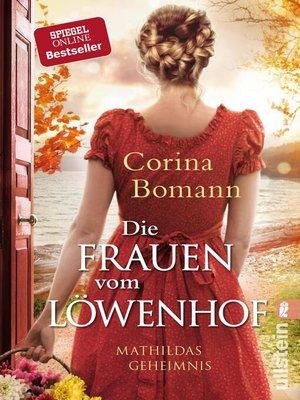 cover image of Die Frauen vom Löwenhof – Mathildas Geheimnis