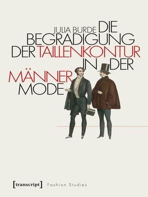 cover image of Die Begradigung der Taillenkontur in der Männermode