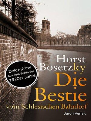 cover image of Die Bestie vom Schlesischen Bahnhof