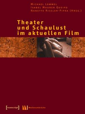 cover image of Theater und Schaulust im aktuellen Film