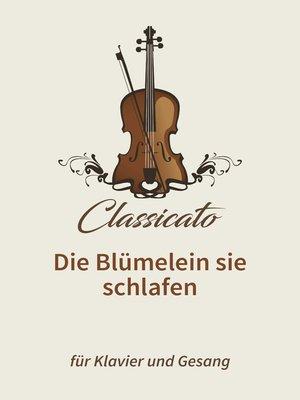 cover image of Die Blümelein sie schlafen