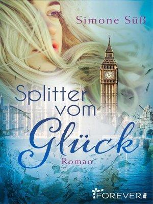 cover image of Splitter vom Glück