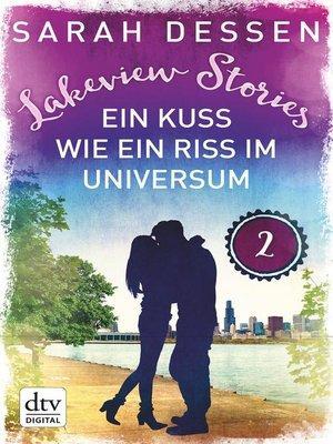 cover image of Lakeview Stories 2--Ein Kuss wie ein Riss im Universum