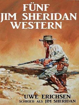 cover image of Fünf Jim Sheridan Western
