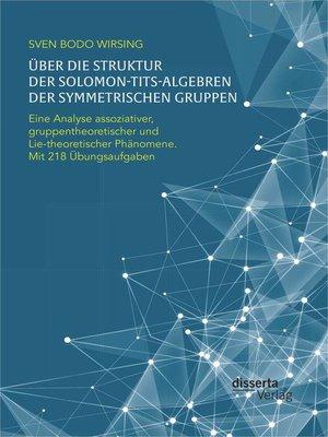 cover image of Über die Struktur der Solomon-Tits-Algebren der symmetrischen Gruppen