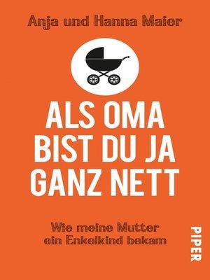 cover image of Als Oma bist du ja ganz nett