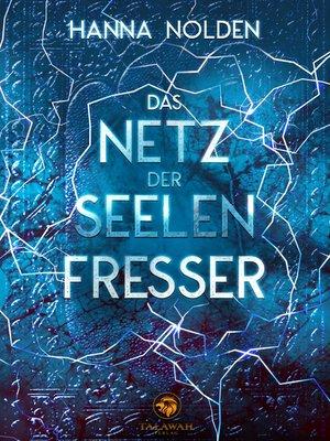 cover image of Das Netz der Seelenfresser