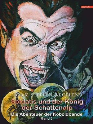 cover image of Soldatis und der König der Schattenalp