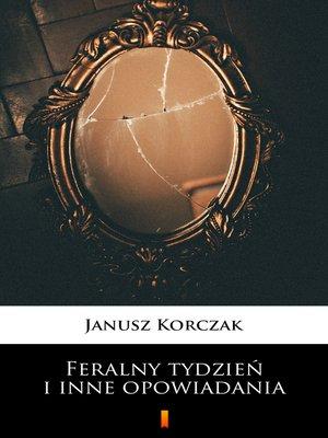 cover image of Feralny tydzień i inne opowiadania