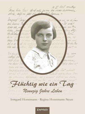 cover image of Flüchtig wie ein Tag. Neunzig Jahre Leben