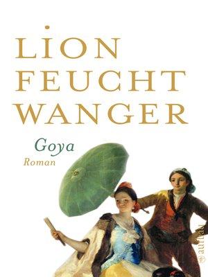 cover image of Goya oder Der arge Weg der Erkenntnis