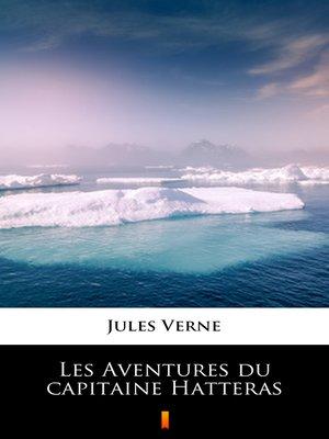 cover image of Les Aventures du capitaine Hatteras
