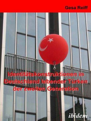 cover image of Identitätskonstruktionen in Deutschland lebender Türken der 2. Generation