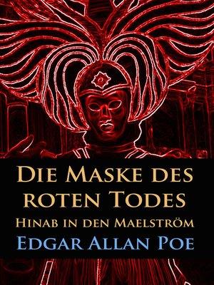 cover image of Die Maske des roten Todes / Hinab in den Maelström