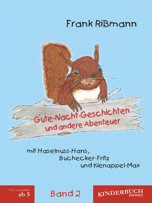cover image of Gute-Nacht-Geschichten und andere Abenteuer mit Haselnuss-Hans, Buchecker-Fritz und Kienappel-Max (BAND 2)