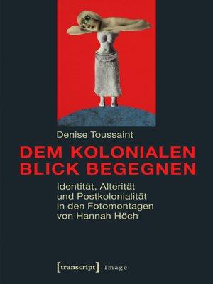 cover image of Dem kolonialen Blick begegnen