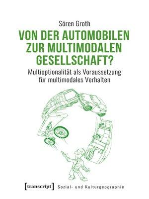 cover image of Von der automobilen zur multimodalen Gesellschaft?
