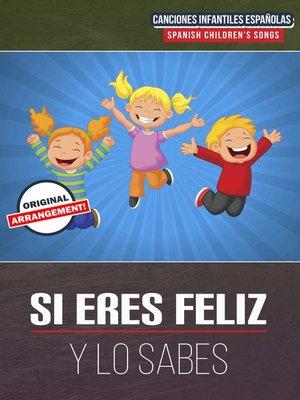 cover image of Si Eres Feliz Y Lo Sabes