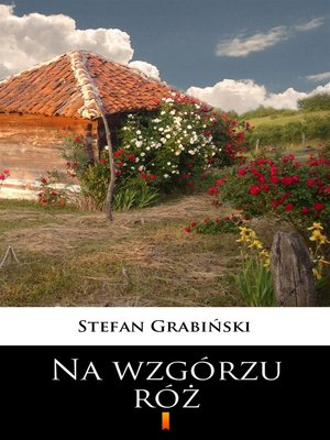 cover image of Na wzgórzu róż