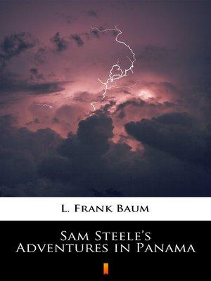 cover image of Sam Steele's Adventures in Panama