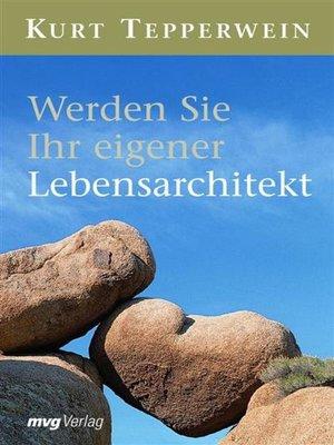 cover image of Werden Sie Ihr eigener Lebensarchitekt
