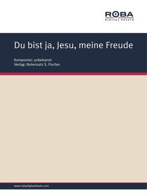 cover image of Du bist ja, Jesu, meine Freude