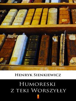 cover image of Humoreski z teki Worszyłły