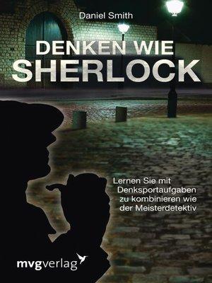 cover image of Denken wie Sherlock