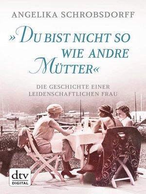 "cover image of ""Du bist nicht so wie andre Mütter"""
