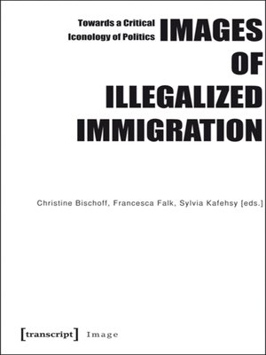 cover image of Images of Illegalized Immigration