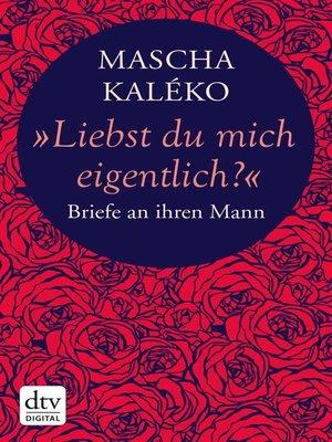 "cover image of ""Liebst du mich eigentlich?"""