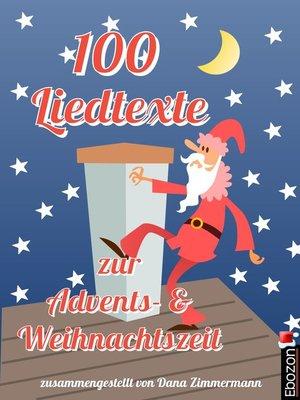 cover image of 100 Liedtexte zur Advents- und Weihnachtszeit