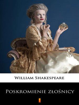 cover image of Poskromienie złośnicy
