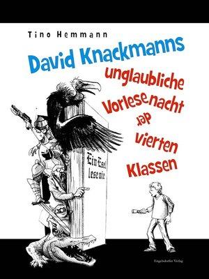 cover image of David Knackmanns unglaubliche Vorlesenacht der vierten Klassen. Mit Illustrationen von Thomas Leibe