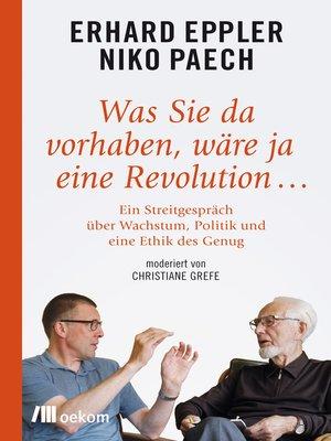 cover image of Was Sie da vorhaben, wäre ja eine Revolution...