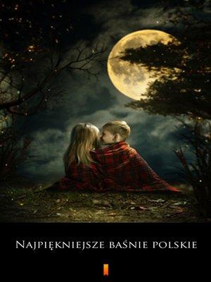 cover image of Najpiękniejsze baśnie polskie