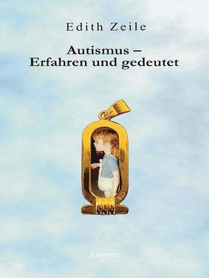cover image of Autismus--Erfahren und gedeutet