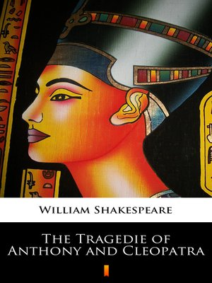 cover image of The Tragedie of Anthony and Cleopatra