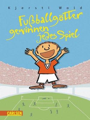 cover image of Fußballgötter gewinnen jedes Spiel