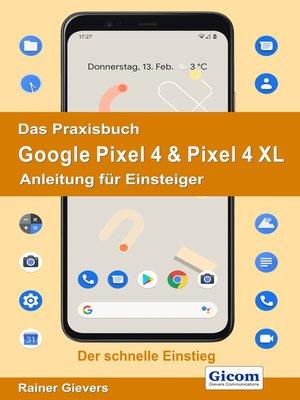 cover image of Das Praxisbuch Google Pixel 4 & Pixel 4 XL--Anleitung für Einsteiger 978-3-96469-079-1