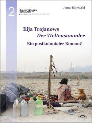 """cover image of Ilija Trojanows """"Der Weltensammler""""--Ein postkolonialer Roman?"""