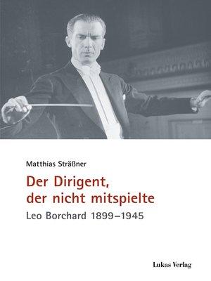 cover image of Der Dirigent, der nicht mitspielte