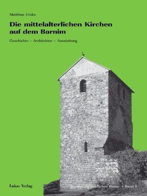 cover image of Die mittelalterlichen Kirchen auf dem Barnim