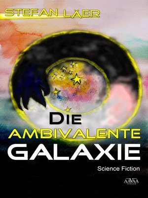 cover image of Die Ambivalente Galaxie