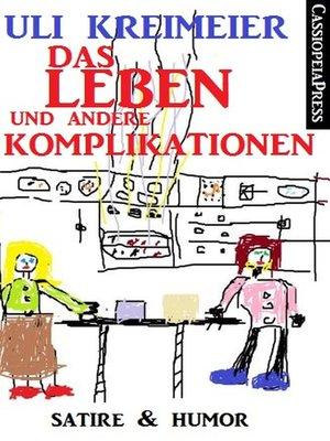 cover image of Das Leben und andere Komplikationen (Kurzgeschichten)