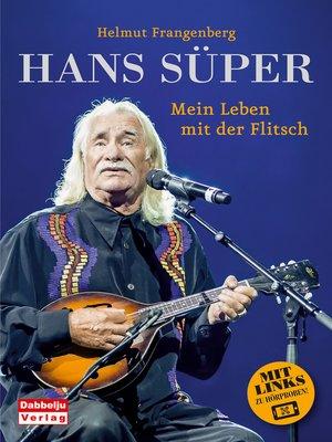 cover image of Hans Süper--Mein Leben mit der Flitsch