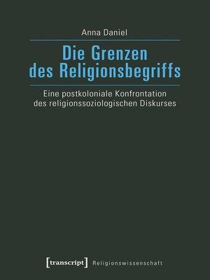 cover image of Die Grenzen des Religionsbegriffs